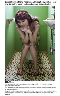 Um, why is she on the toilet while modeling her flower headpiece?!!