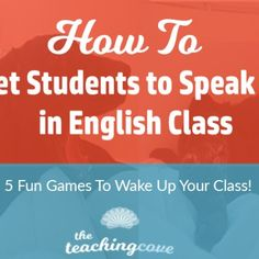 How To Get Students to Speak Up: 5 Tips for ESL Conversation Classes