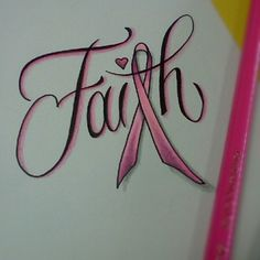 Faith - Breast Cancer Ribbon Tattoo. I would do this one in gold though for childhood cancer.