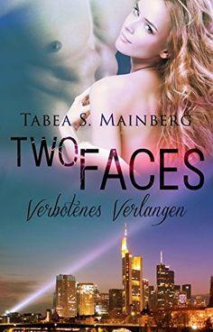 Two Faces - Verbotenes Verlangen, http://www.amazon.de/dp/B078JVS1MD/ref=cm_sw_r_pi_awdl_xs_H4pBAbYYVC4DF