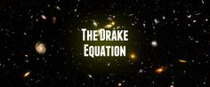 The Drake Equation:  What are the odds of finding intelligent life?