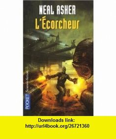 LEcorcheur (French Edition) (9782266155014) Neal Asher , ISBN-10: 2266155016  , ISBN-13: 978-2266155014 ,  , tutorials , pdf , ebook , torrent , downloads , rapidshare , filesonic , hotfile , megaupload , fileserve