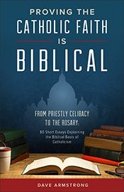 Proving the Catholic Faith is Biblical - of course it is! The Bible was compiled by the Church and her Authority