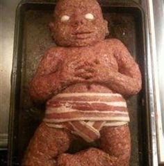 When we cook meat babies, they wear bacon diapers