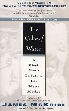 The Color of Water by James McBride.  Love this book
