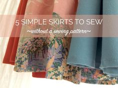 5 easy skirts to make & refashion - without a sewing pattern!