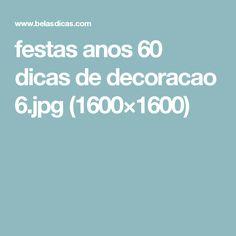 festas anos 60 dicas de decoracao 6.jpg (1600×1600)