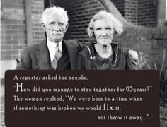 So true!!! We live in a very different time... everyone is disposable... even wedding vows.