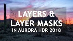 Using layers and layer masks in Aurora HDR, I can apply different adjustments to different parts of my HDR image. No more switching in and out of Photoshop, it can all be done within Aurora! Watch my video demonstration.