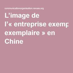 L'image de l'«entreprise exemplaire» en Chine