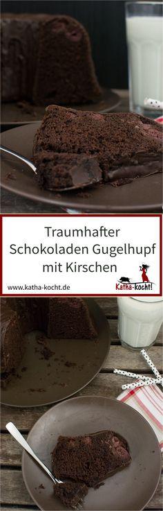 Traumhaft lockerer, saftiger Schokoladen Gugelhupf mit Kirschen - das Rezept findest du hier auf Katha-kocht!
