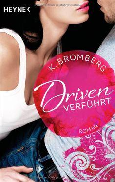 Driven. Verführt: Band 1 - Roman -: Amazon.de: K. Bromberg, Kerstin Winter: Bücher