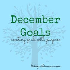 December Goals - Living In This Season [@lynnkeri] || My Monthly Goals Link-up #friendswithgoals