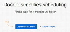 Doodle simplifies scheduling Find a date for a meeting 2x faster