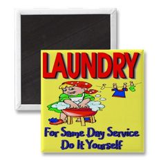 LAUNDRY- For Same Day Service Do It Yourself Refrigerator Magnet