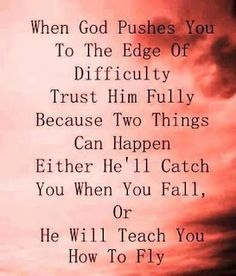 When god pushes you to the edge of DIFFICULTY trust him full because..   Share Inspire Quotes - Inspiring Quotes   Love Quotes   Funny Quotes   Quotes about Life