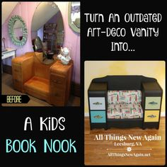 Turn an Outdated Art Deco Vanity into a Kids Book Nook ~ All Things New Again ~ Leesburg, VA ~ www.AllThingsNewAgain.net