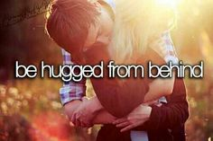 Be hugged from behind