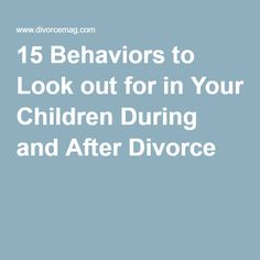 Pay attention to your children during the divorce. Your words, actions, and reassurances to your children of your unwavering love and support are vital. Here are 15 Behaviors to Look out for in Your Children During and After Divorce Coping With Divorce, Divorce And Kids, After Divorce, Divorce Law, Co Parenting, Single Parenting, Foster Parenting, Parenting Quotes, Parenting Classes