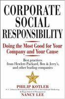 Corporate Social Responsibility: Doing the Most Good for Your Company and Your Cause, by Philip Kotler and Nancy Lee