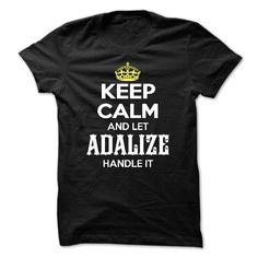 Keep Calm And Let Adalize Handle It https://www.sunfrog.com/LifeStyle/Keep-Calm-And-Let-Adalize-Handle-It.html?46568