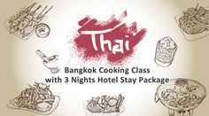 Amazing Thai Cooking Class! Let's Learn Thai Cooking...Bangkok Cooking Class with 3 Nights Hotel Stay Package HK$1225up/person. Read More: http://www.asiatravelcare.com/mktg/20151005_bangkok_cooking_class-eng.htm