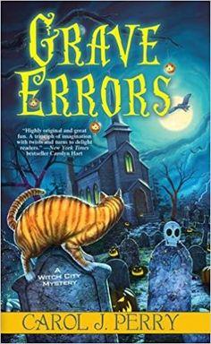 Grave Errors, Carol J. Perry, ISBN: 978-1496707178 9/18/2017