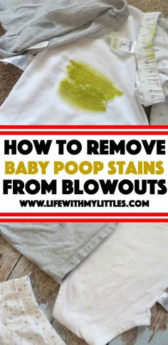 How to easily remove poopout stains: the secret to getting out new or set-in stains caused by baby poop blowouts! Works every time!