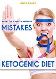 Free Kindle Book -   Ketogenic Diet: How to Avoid Common Mistakes Check more at http://www.free-kindle-books-4u.com/cookbooks-food-winefree-ketogenic-diet-how-to-avoid-common-mistakes/
