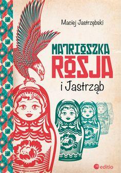 Matrioszka Rosja i Jastrząb ---  Autor: Maciej Jastrzębski --- Rosja to dla wielu wciąż nieodkryty ląd, intrygujący, lecz obcy nam w swojej kulturze, mentalności, wielości narodów i religii. Choć słyszeliśmy o słynnej gościnności Rosjan, to wciąż się ich obawiamy. Winne są tu historia, tradycja, a czasami po prostu brak informacji. Maciej Jastrzębski, wieloletni korespondent Polskiego Radia w Moskwie, odsłania przed nami Rosję, jakiej nie znamy.