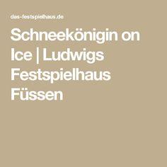 Schneekönigin on Ice | Ludwigs Festspielhaus Füssen