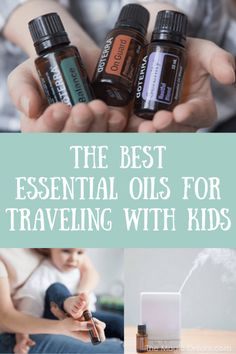 The BEST Essential Oils for Traveling with Kids