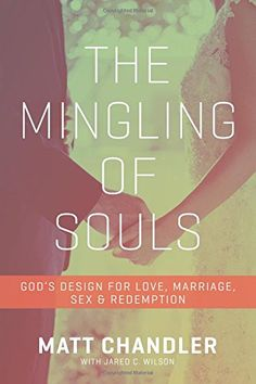 The Mingling of Souls: God's Design for Love, Marriage, Sex, and Redemption by Matt Chandler http://www.amazon.com/dp/1434706869/ref=cm_sw_r_pi_dp_db04vb1S3N0SK