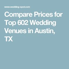 Compare Prices for Top 602 Wedding Venues in Austin, TX