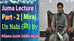 Juma Lecture | Part - 2 | Miraj Un Nabi (ﷺ) | পরয নব (ﷺ) এর মরজ | By Allama Jasim Uddin Rezvi https://youtu.be/hYmEndvkCgU