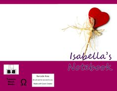 Isabella's Notebook (Paperback – Edition 1) By Lazaros' Blank Books A blank book dedicated to all Isabellas on planet Earth. Book contains specific symbols to enhance creativity i…