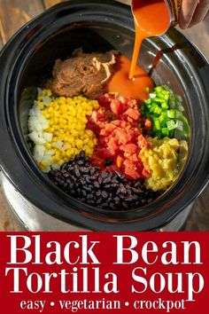 Slow Cooker Bean Bean Tortilla Soup is a dump and go vegetarian soup made in the. Slow Cooker Bean Bean Tortilla Soup is a dump and go vegetarian soup made in the crockpot Vegetarian Crockpot Recipes, Veggie Recipes, Dinner Recipes, Cooking Recipes, Healthy Recipes, Crockpot Veggies, Slow Cooker Vegan Soup, Healthy Black Bean Recipes, Slow Cooker Tortilla Soup