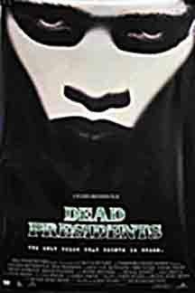Dead Presidents (1995)
