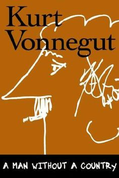 """Kurt Vonnegut on the Shapes of Stories and Good News vs. Bad News, from """"Man Without A Country"""" [contains video] Random House, Books To Read, My Books, Pop Art, Kurt Vonnegut, Short Essay, The Daily Show, Before Us, Great Books"""