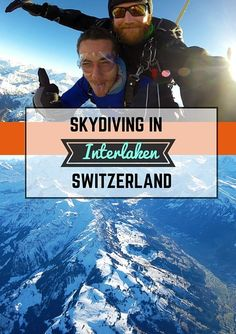 Epic Skydiving over the Swiss Alps in Interlaken Road Trip Packing, Backpacking Europe, Europe Train Travel, Spain Travel, Switzerland Trip, Journey, Adventure Activities, Swiss Alps, Skydiving
