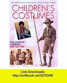 Childrens Costumes (Twentieth-Century Developments in Fashion and Costume) (9781590844205) Carol Harris, Mike Brown , ISBN-10: 1590844203  , ISBN-13: 978-1590844205 ,  , tutorials , pdf , ebook , torrent , downloads , rapidshare , filesonic , hotfile , megaupload , fileserve