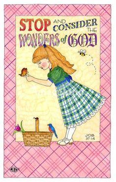 """Listen to this, Job; stop and consider God's wonders.  Job 37:14 (NIV)"