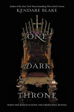 ONE DARK THRONE - the sequel to Three Dark Crowns by Kendare Blake