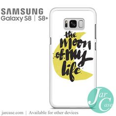 Quotes The Moon to my life Phone Case for Samsung Galaxy S8 & S8 Plus