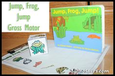Gross Motor Activity to Go With Book, Jump, Frog, Jump by Robert Kalan (free; from 3 Dinosaurs)
