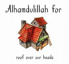 129: Alhamdulillah for roof over our heads. #AlhamdulillahForSeries