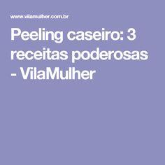 Peeling caseiro: 3 receitas poderosas - VilaMulher