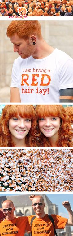 International Redhead Day - Thousands of natural redheads from many countries come together in the city centre of Breda, Netherlands. The summer festival takes place each first weekend of September.   http://www.roodharigen.nl/