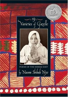 19 Varieties of Gazelle: Poems of the Middle East: Naomi Shihab Nye National Poetry Month, National Book Award, The Middle, Middle East, Middle School, High School, English Festivals, Arab American, Khadra