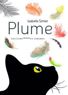 Plume - Isabelle SIMLER - Editions Courtes et longues - mai 2012